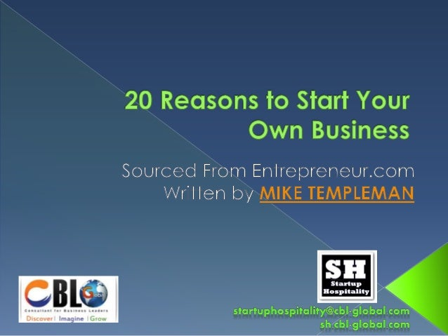 20 Reasons To Start Your Own Business