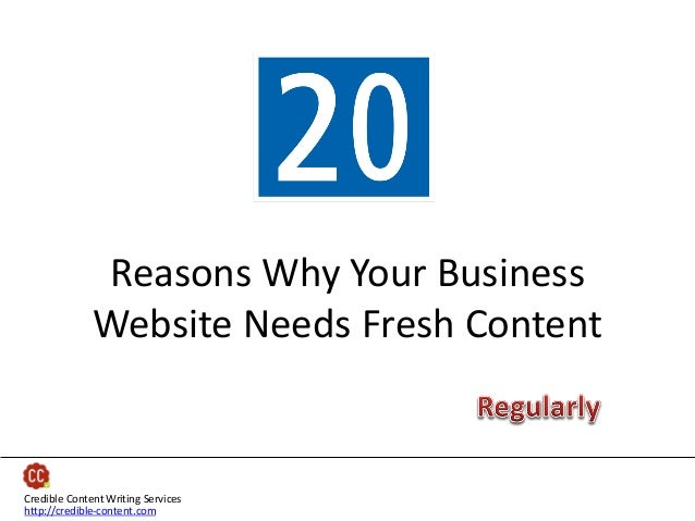 Reasons Why Your Business Website Needs Fresh Content  Credible Content Writing Services http://credible-content.com
