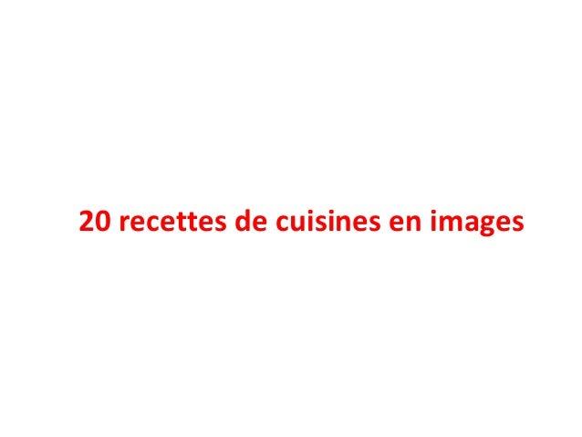 20 recettes de cuisines en images