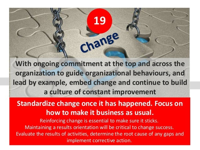 19 With ongoing commitment at the top and across the organization to guide organizational behaviours, and lead by example,...