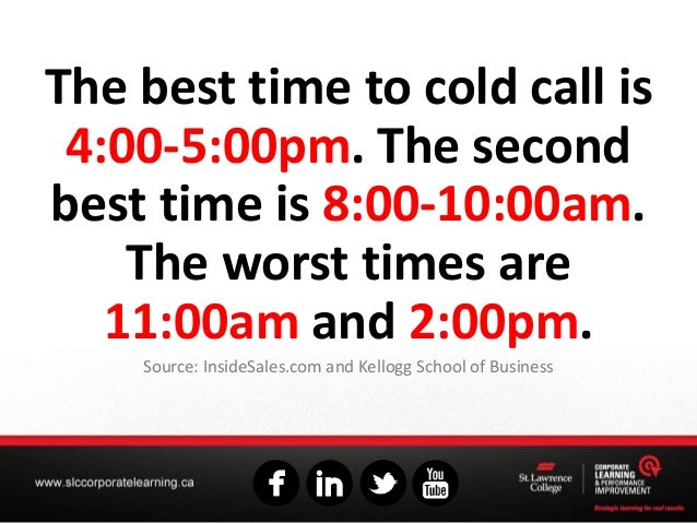 The best time to cold call is 4:00-5:00pm. The second best time is 8:00-10:00am. The worst times are 11:00am and 2:00pm. S...