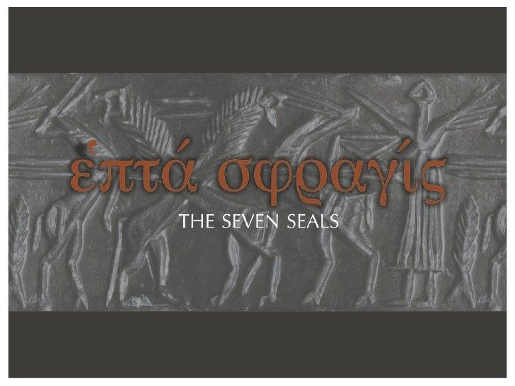 %πτα(hepta)seven—Greek:σφραγιt    Greek:ε                                  ς(sphragis)seals                 TheS...
