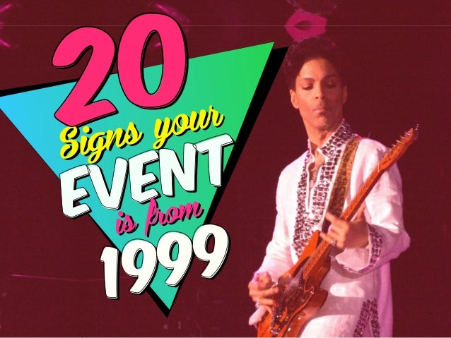 20 Signs Your Event is From 1999