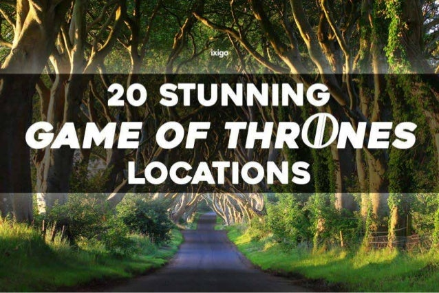 20 Stunning Game Of Thrones Locations