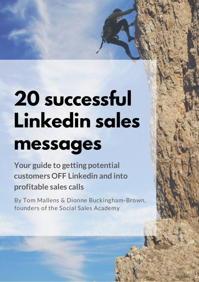 20 successful Linkedin sales messages Your guide togettingpotential customers OFF Linkedin and into profitable sales cal...
