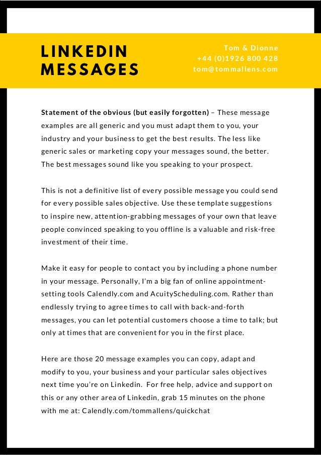 Statement of the obvious (but easily forgotten) – These message examples are all generic and you must adapt them to you, y...