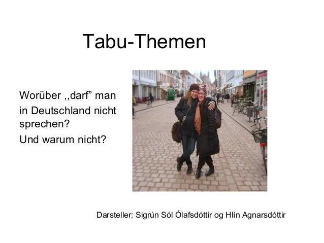 """Tabu-Themen Worüber ,,darf"""" man in Deutschland nicht sprechen? Und warum nicht? Darsteller: Sigrún Sól Ólafsdóttir og Hlín..."""