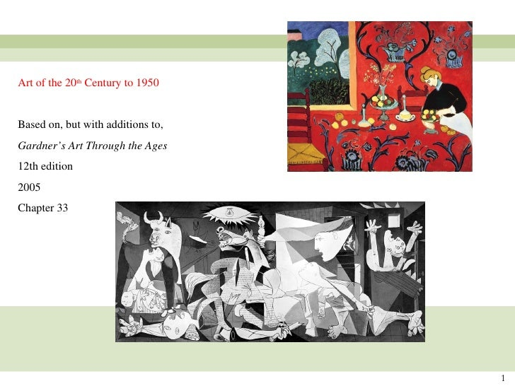Art of the 20 th  Century to 1950 Based on, but with additions to, Gardner's Art Through the Ages 12th edition 2005 Chapte...