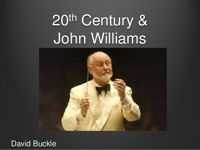 20th Century & John Williams David Buckle