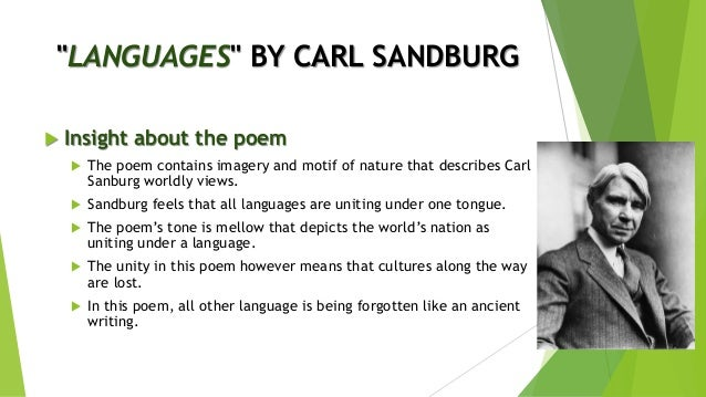 the works of carl sandburg and its effect on american poetry Sandburg elementary school of the san diego (california) unified school district is named for carl sandburg since its first day and prominently displays its name as carl sandburg elementary school, literally cast in concrete carl sandburg library first opened in livonia, michigan, on december 10, 1961 the name was recommended by the library commission as an example of an american author representing the best of literature of the midwest.