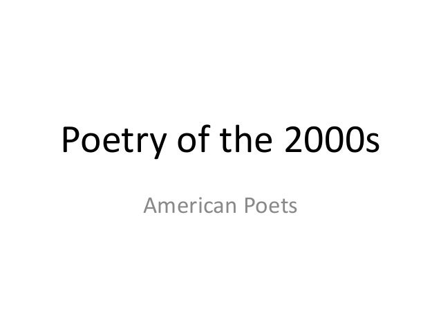 Poetry of the 2000s    American Poets
