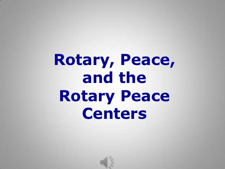 Rotary, Peace,   and theRotary Peace   Centers