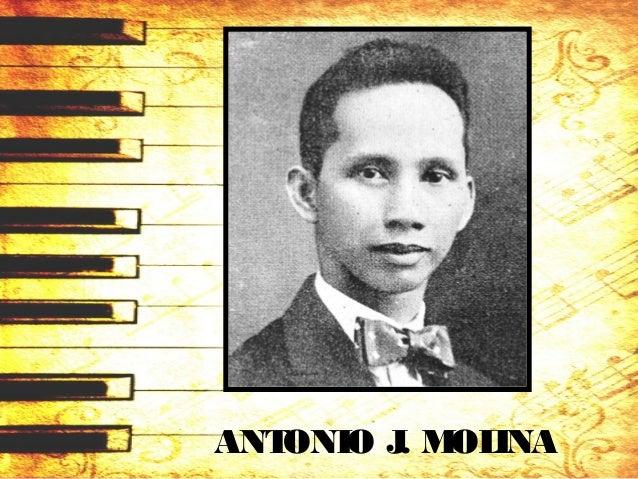 "ANTONIO J. MOLINA (1894 – 1980) National Artist forMusic • first National Artist for Music, • ""Triumvirateof Filipino Comp..."