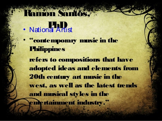 """Ramon Santos, PhD• National Artist • """"contemporary music in the Philippines refers to compositions that have adopted ideas..."""