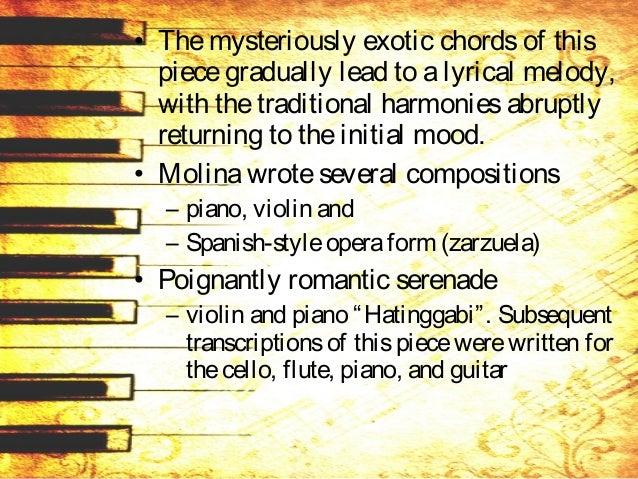 • Otherworks by Molina include – orchestral music - MisaAntoniana Grand Festival Mass, Ang Batingaw, Kundiman-Kundangan; –...