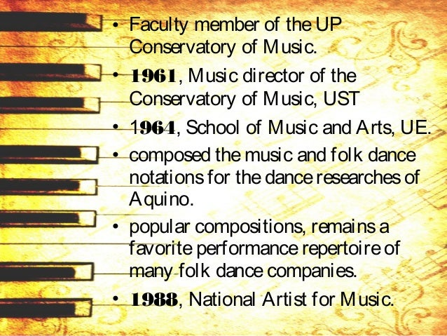 • As a multi-awarded musician, – Minuet, – Mindanao Sketches, – Divertimento for Piano and – Orchestra, – Variationsand Fu...