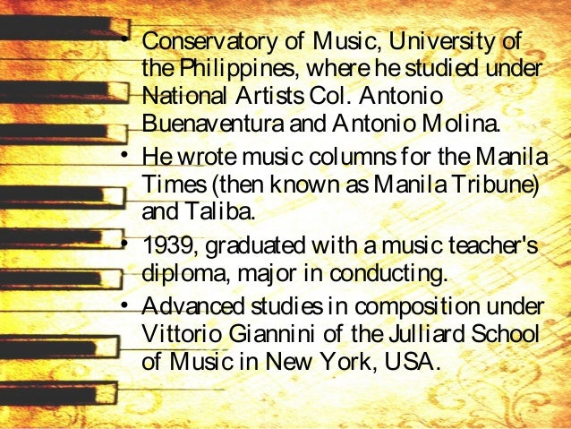 • Composer of theYear (1949), • ManilaMusic LoversSociety, • Musician of theYear (1958), • UPConservatory of Music, and ot...