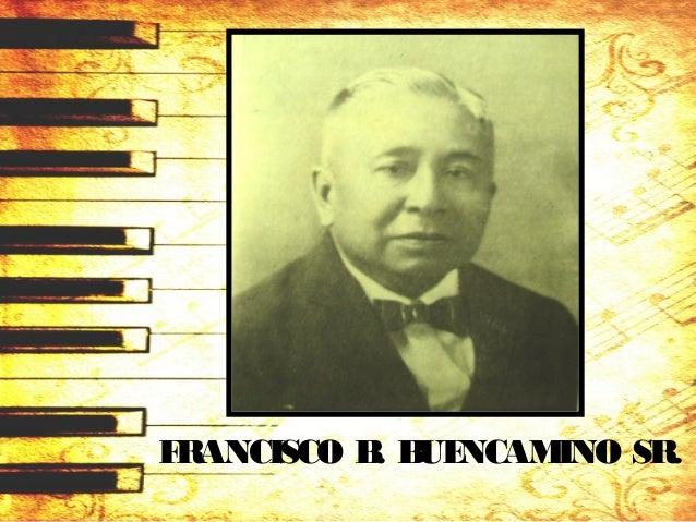 FRANCISCO B. BUENCAMINO SR.