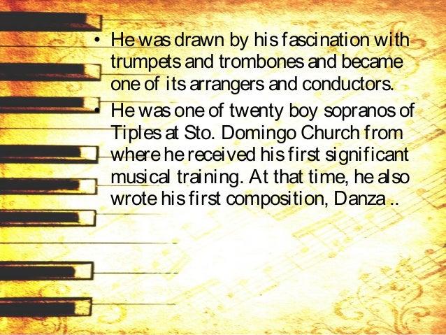 • A prolific composer, Buenaventura has composed over 50 majorworks including: – fivefull-length operas, – operettas, – da...