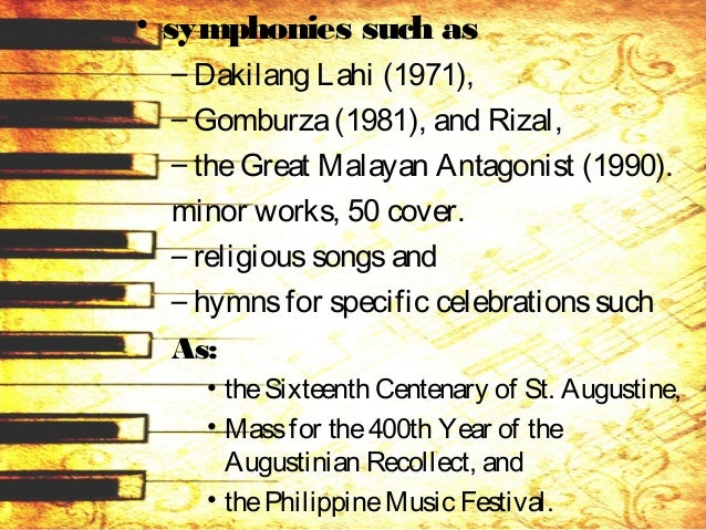 • musical workshavebeen commissioned by theCultural Center of thePhilippines,Metropolitan Theater, and theNational Music C...