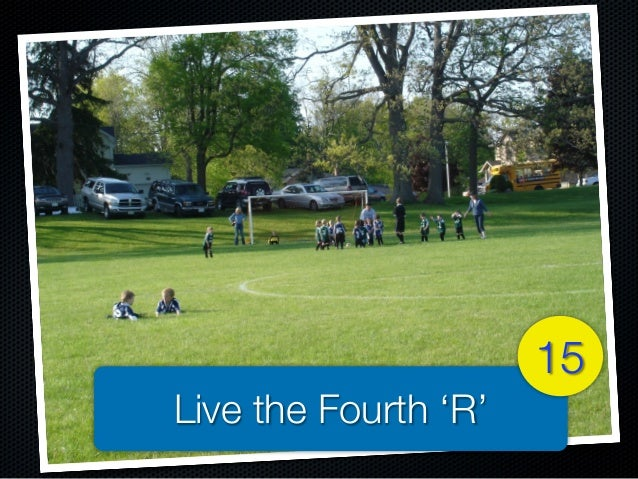Live the Fourth 'R' 15