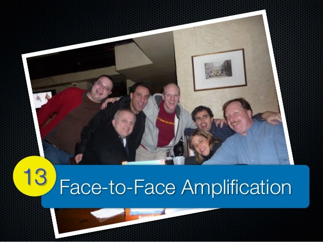 Face-to-Face Amplification13