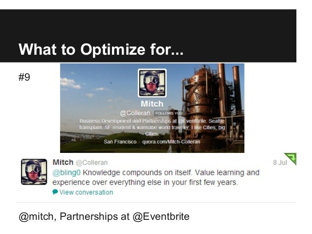 What to Optimize for... #9 @mitch, Partnerships at @Eventbrite