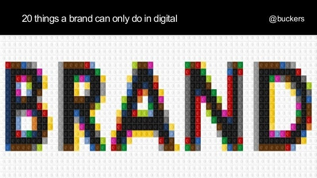 @buckers20 things a brand can only do in digital