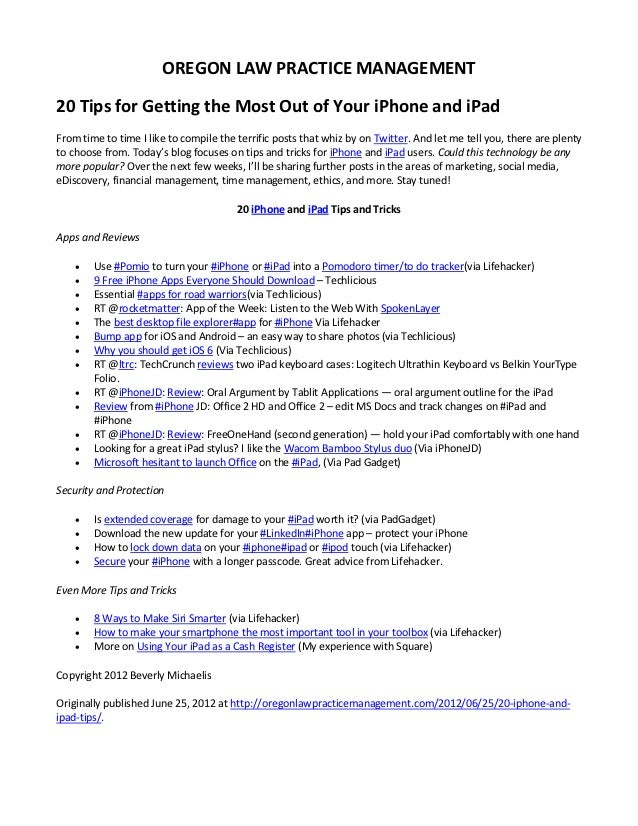 OREGON LAW PRACTICE MANAGEMENT20 Tips for Getting the Most Out of Your iPhone and iPadFrom time to time I like to compile ...