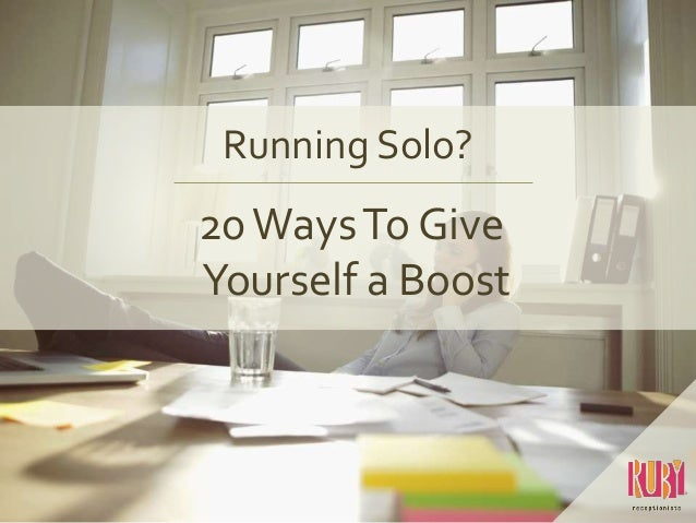 Running Solo? 20WaysTo Give Yourself a Boost