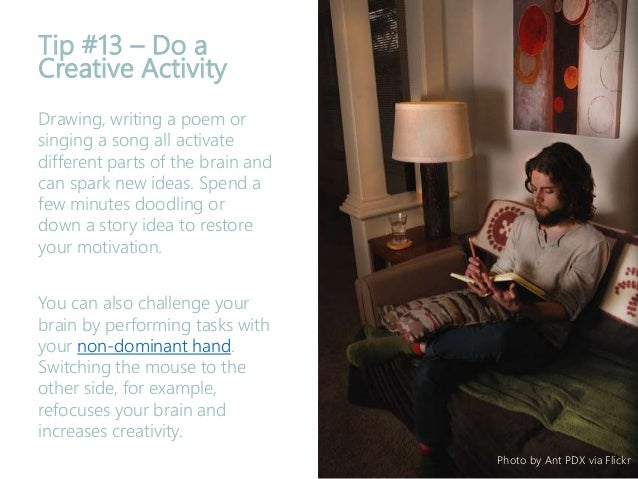 Tip #13 – Do a Creative Activity Drawing, writing a poem or singing a song all activate different parts of the brain and c...