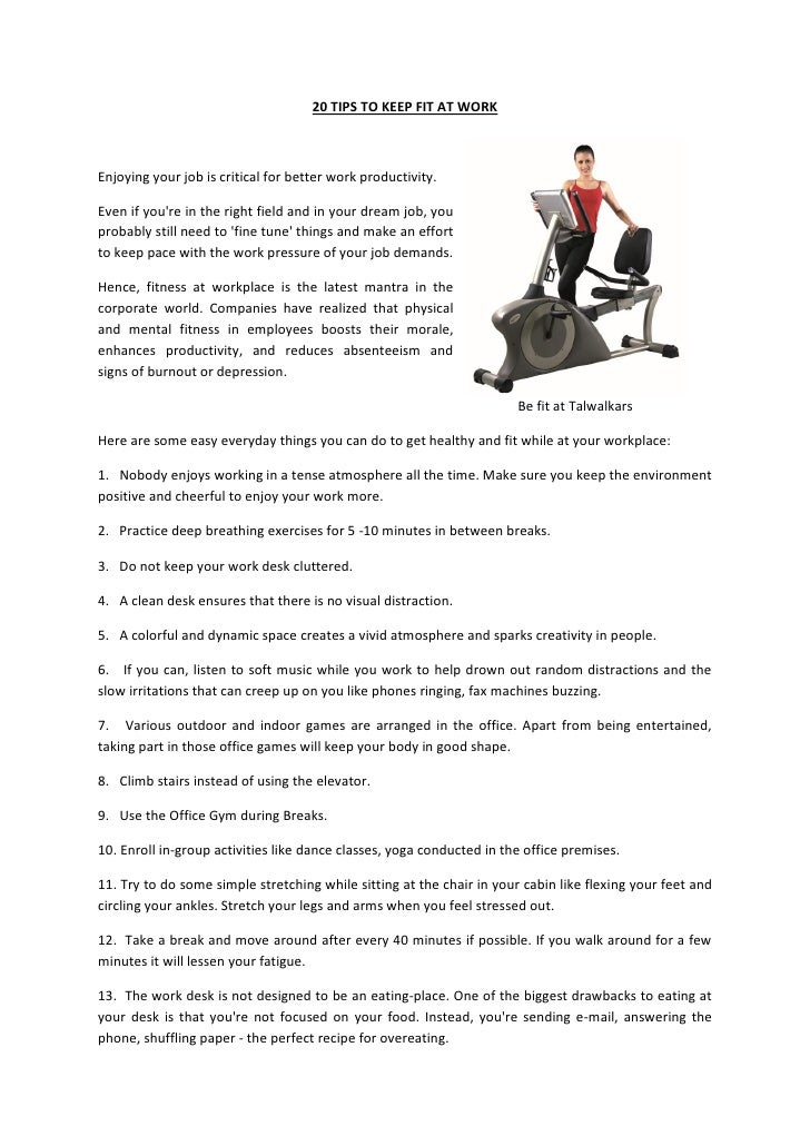 20 TIPS TO KEEP FIT AT WORKEnjoying your job is critical for better work productivity.Even if youre in the right field and...