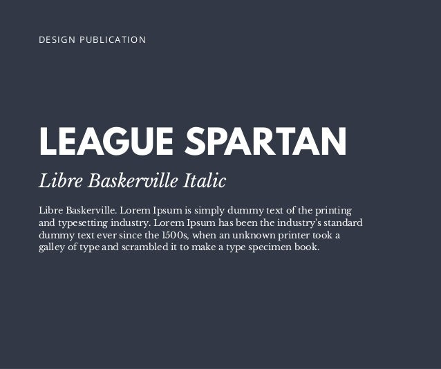 LEAGUE SPARTAN Libre Baskerville Italic Libre Baskerville. Lorem Ipsum is simply dummy text of the printing and typesettin...