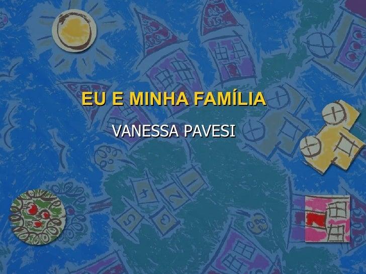 EU E MINHA FAMÍLIA VANESSA PAVESI