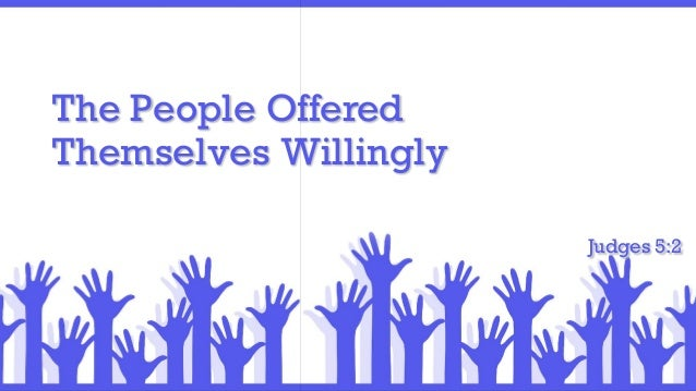 The People Offered Themselves Willingly Judges 5:2