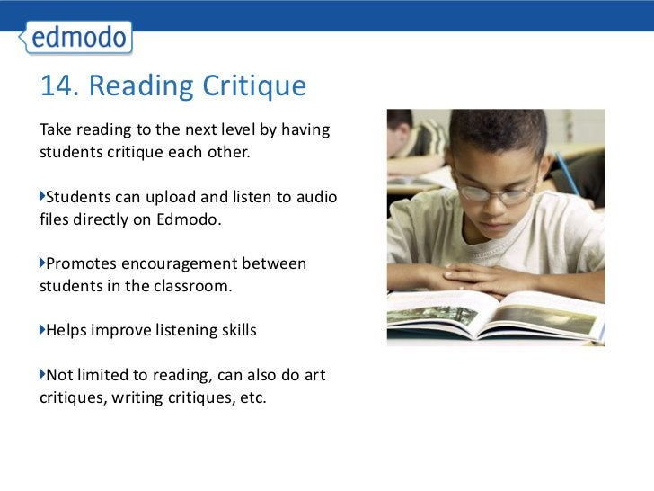 <ul><li>Take reading to the next level by having students critique each other. </li></ul><ul><li>Students can upload and l...