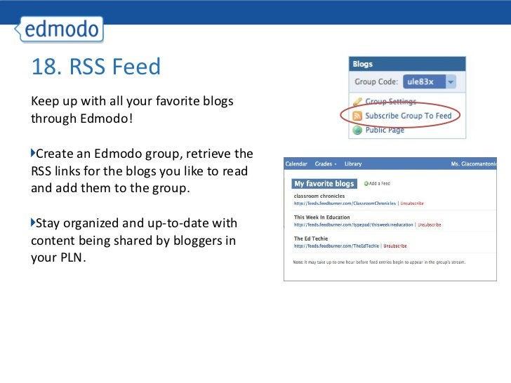 <ul><li>Keep up with all your favorite blogs through Edmodo! </li></ul><ul><li>Create an Edmodo group, retrieve the RSS li...