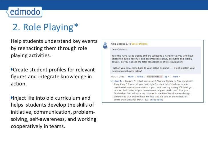<ul><li>Help students understand key events by reenacting them through role playing activities. </li></ul><ul><li>Create s...