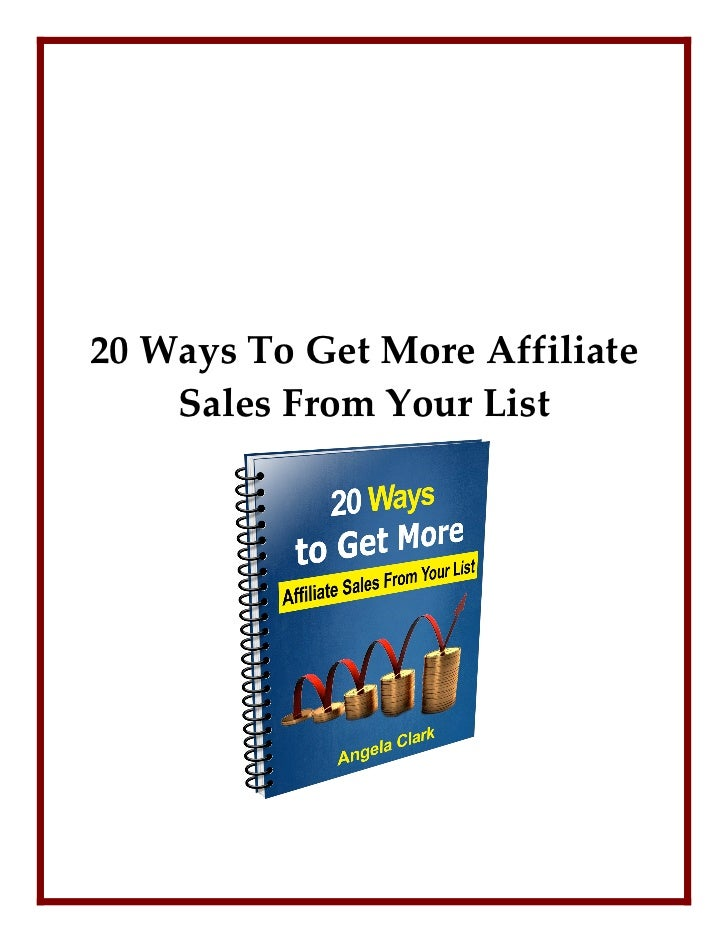 20 Ways To Get More Affiliate      Sales From Your List