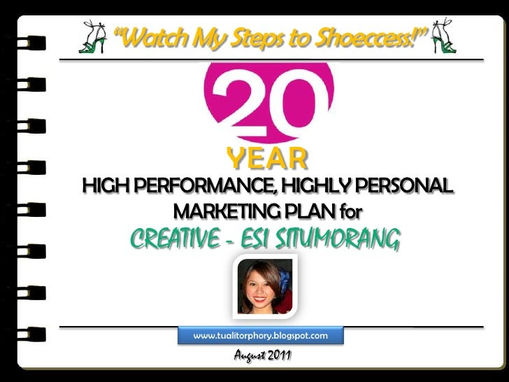 """""""Watch My Steps to Shoeccess!""""<br />YEAR<br />HIGH PERFORMANCE, HIGHLY PERSONAL MARKETING PLAN for<br />CREATIVE - ESI SIT..."""