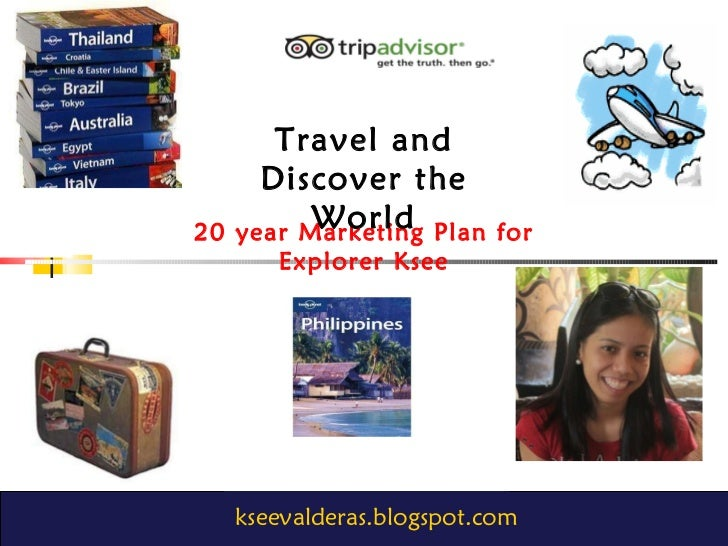 kseevalderas.blogspot.com 20 year Marketing Plan for Explorer Ksee Travel and Discover the World