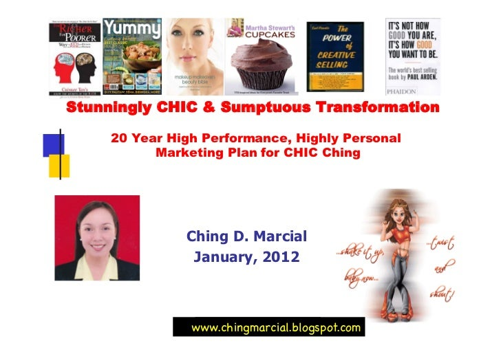 Stunningly CHIC & Sumptuous Transformation    20 Year High Performance, Highly Personal          Marketing Plan for CHIC C...