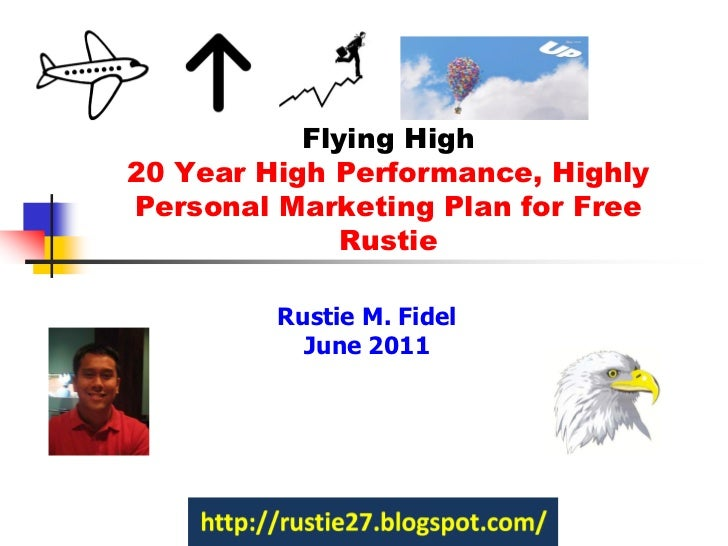 Flying High20 Year High Performance, HighlyPersonal Marketing Plan for Free              Rustie         Rustie M. Fidel   ...