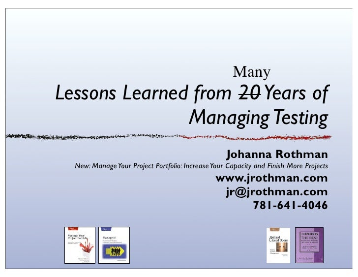 ManyLessons Learned from 20 Years of               Managing Testing                                                   Joha...