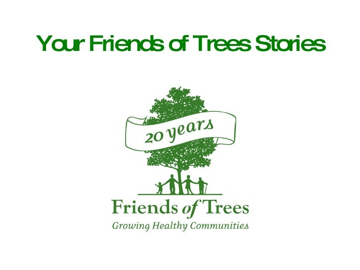 Your Friends of Trees Stories