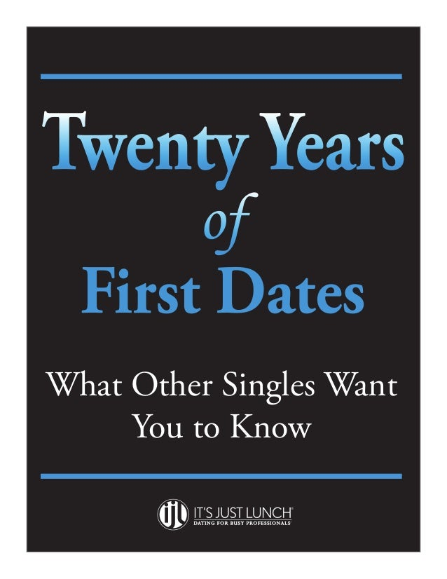 Twenty Years       of  First DatesWhat Other Singles Want     You to Know