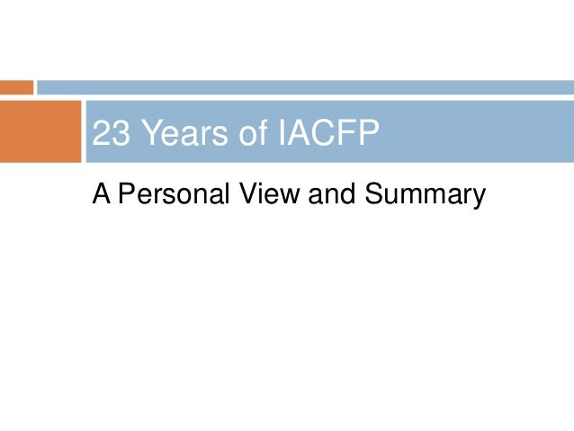 A Personal View and Summary 23 Years of IACFP