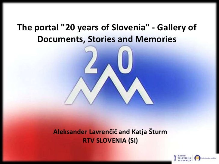 "The portal ""20 years of Slovenia"" - Gallery of     Documents, Stories and Memories         Aleksander Lavrenčič and Katja ..."