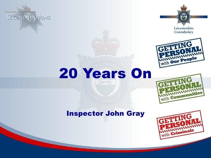 20 Years On Inspector John Gray
