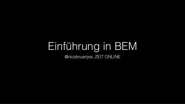 Einführung in BEM @nicobruenjes, ZEIT ONLINE